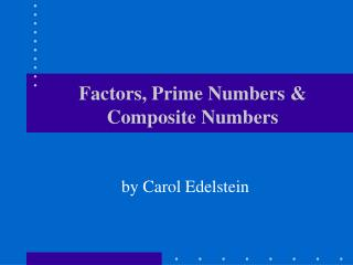 Factors, Prime Numbers  Composite Numbers