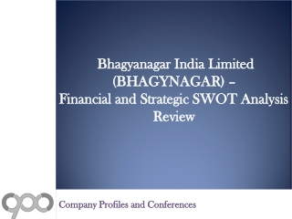 SWOT Analysis Review on Bhagyanagar India Limited (BHAGYNAGAR)
