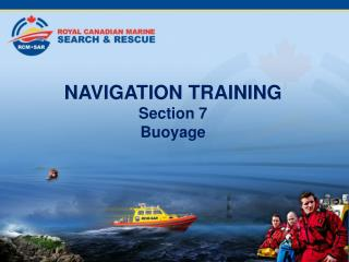NAVIGATION TRAINING  Section 7  Buoyage