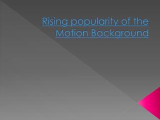 Popular Motion Backgrounds