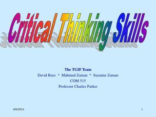 The TGIF Team David Russ    Mahmud Zaman    Suzanne Zaman COM 515 Professor Charles Parker