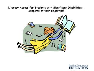 Literacy Access for Students with Significant Disabilities:   Supports at your fingertips