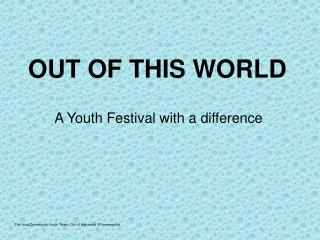 The Iona Community Youth Team: Out of this world YF powerpoint