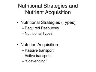 Nutritional Strategies and  Nutrient Acquisition