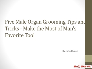 Five Male Organ Grooming Tips and Tricks