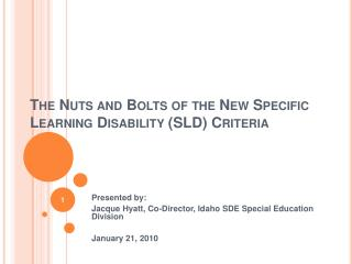 The Nuts and Bolts of the New Specific Learning Disability SLD Criteria