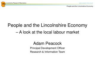 People and the Lincolnshire Economy    A look at the local labour market