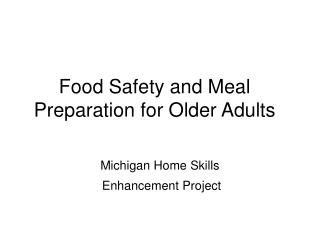 Food Safety and Meal Preparation for Older Adults