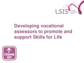 Developing vocational assessors to promote and support Skills for Life