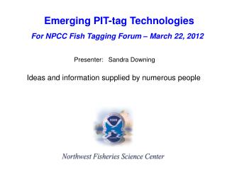 Emerging PIT-tag Technologies