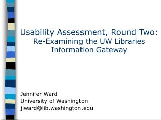 Usability Assessment, Round Two: Re-Examining the UW Libraries Information Gateway