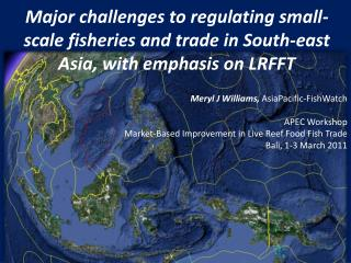 Major challenges to regulating small-scale fisheries and trade in South-east Asia, with emphasis on LRFFT