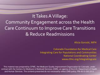 It Takes A Village:  Community Engagement across the Health Care Continuum to Improve Care Transitions  Reduce Readmissi