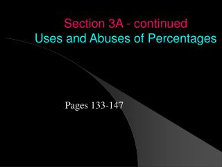 Section 3A - continued Uses and Abuses of Percentages
