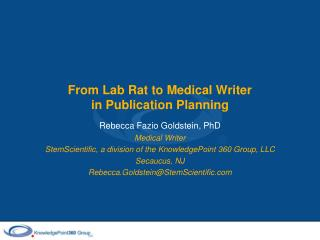 From Lab Rat to Medical Writer  in Publication Planning
