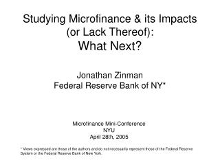 Studying Microfinance  its Impacts or Lack Thereof: What Next
