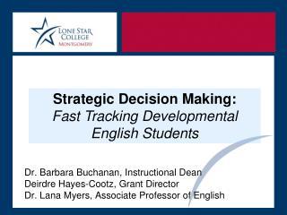 Dr. Barbara Buchanan, Instructional Dean Deirdre Hayes-Cootz, Grant Director Dr. Lana Myers, Associate Professor of Engl