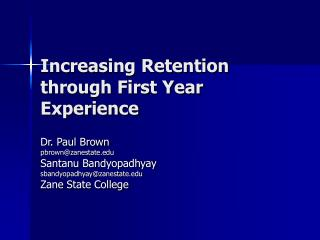 Increasing Retention through First Year Experience