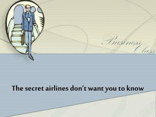 The secret airlines don't want you to know