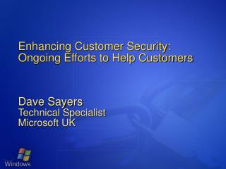 Enhancing Customer Security: Ongoing Efforts to Help Customers