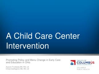 A Child Care Center Intervention