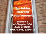 sprinkler retrofit requirements section 5 of chapter 304 acts of ...