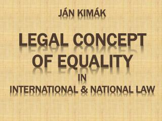 J N KIM K  LEGAL CONCEPT OF EQUALITY   IN  INTERNATIONAL  NATIONAL LAW