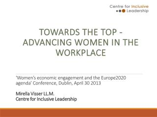 Women s economic engagement and the Europe2020 agenda  Conference, Dublin, April 30 2013  Mirella Visser LL.M. Centre f
