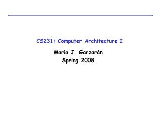 cs231: computer architecture i