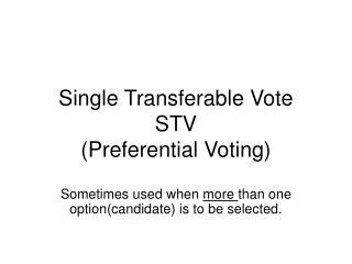 Single Transferable Vote STV Preferential Voting