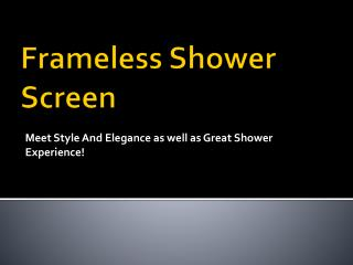 Frameless Shower Screen Meet Style And Elegance as well as G