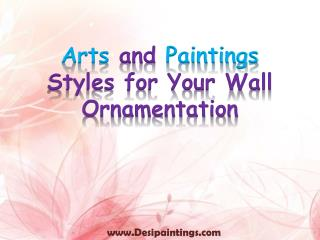 Arts and Paintings Styles for Your Wall Ornamentation