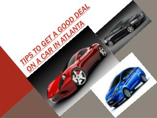 Tips to Get a Good Deal on a Car in Atlanta