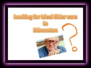 Elder care in Edmonton,Alberta