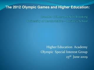 The 2012 Olympic Games and Higher Education: Lessons from our ...