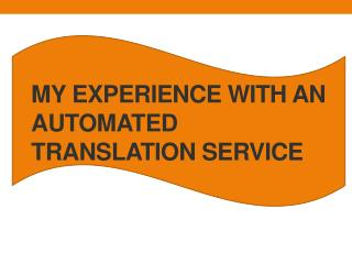 My experience with an automated translation service
