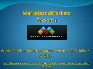 Service Robotics Market worth $46.18 Billion by 2017