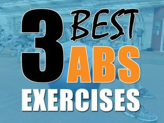 3 Best Abs Exercises