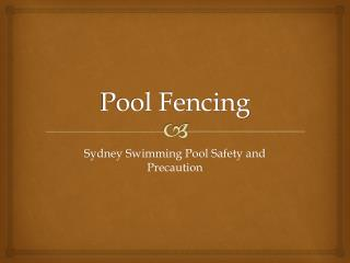 Pool Fencing: Sydney Swimming Pool Safety and Precaution