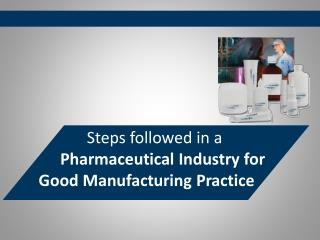 GMP for Pharmaceutical manufacturing services