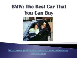 bmw: the best car that you can buy