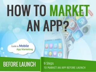 PPT : Steps to Market Your App Before and After Launc