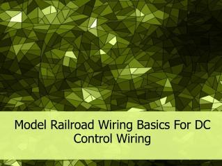 Model Railroad Wiring Basics For DC Control Wiring