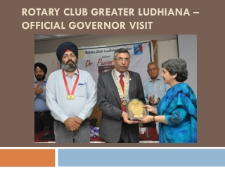 rotary club greater ludhiana -offical governor visit