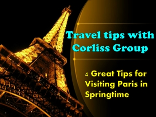 4 Great Travel tips with Corliss Group for Visiting Paris in