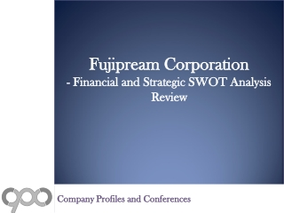 Fujipream Corporation - Financial and Strategic SWOT Analysi
