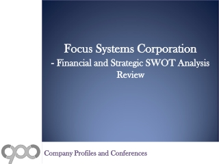Focus Systems Corporation - Financial and Strategic SWOT Ana