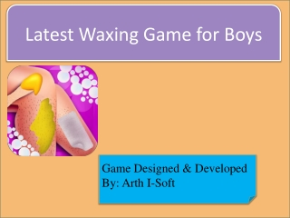 Latest waxing game for boys