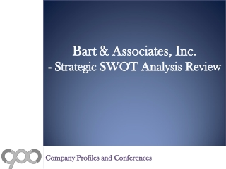 SWOT Analysis Review on Bart & Associates, Inc.