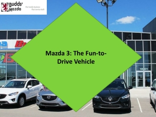 Mazda 3: The Fun-to-Drive Vehicle